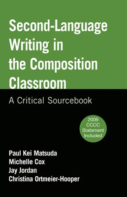 Second-Language Writing in the Composition Classroom by Paul Kei Matsuda; Michelle Cox; Jay Jordan; Christina Ortmeier-Hooper - First Edition, 2011 from Macmillan Student Store