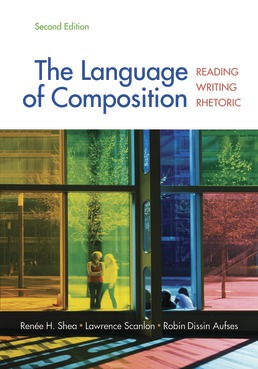 The Language of Composition by Renee H. Shea; Lawrence Scanlon; Robin Dissin Aufses - Second Edition, 2013 from Macmillan Student Store