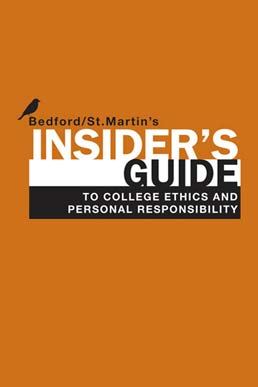 Insider's Guide to College Ethics and Personal Responsibility by Bedford/St. Martin's - First Edition, 2011 from Macmillan Student Store