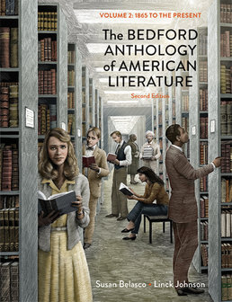 Bedford Anthology of American Literature, Volume Two by Susan Belasco; Linck Johnson - Second Edition, 2014 from Macmillan Student Store