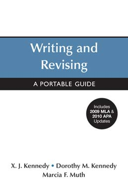 Writing and Revising with 2009 MLA and 2010 APA Updates by X. J. Kennedy; Dorothy M. Kennedy; Marcia F. Muth - First Edition, 2011 from Macmillan Student Store