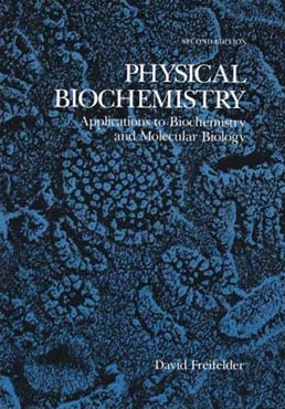 Physical Biochemistry by David M. Freifelder - Second Edition, 1983 from Macmillan Student Store