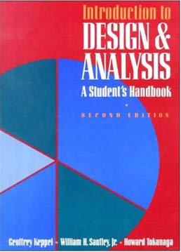 Introduction to Design and Analysis by Geoffrey Keppel, University of California, Berkeley; William H. Saufley, University of California, Berkeley; Howard Tokunaga, State University of California, San Jose - Second Edition, 1992 from Macmillan Student Store