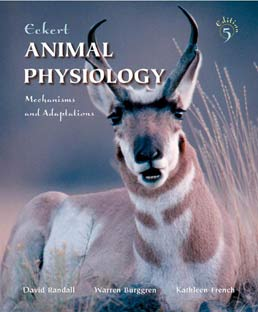 Eckert Animal Physiology by David Randall, City University of Hong Kong; Warren Burggren, University of North Texas; Kathleen French, University of California, San Diego - Fifth Edition, 2002 from Macmillan Student Store