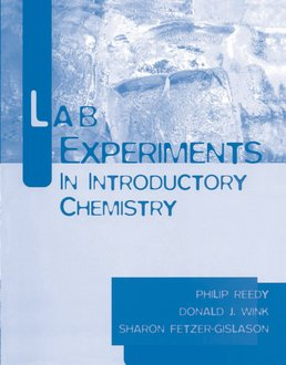Lab Experiments in Introductory Chemistry by Phil Reedy; Don Wink; Sharon Fetzer-Gislason - First Edition, 2003 from Macmillan Student Store