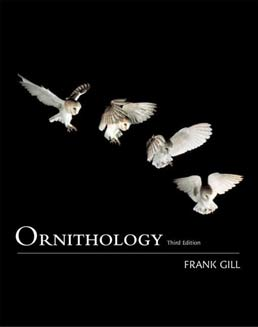Ornithology by Frank B. Gill, Academy of Natural Sciences, Philadelphia - Third Edition, 2007 from Macmillan Student Store