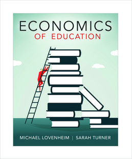 Economics of Education - Rental Only by Michael Lovenheim; Sarah Turner - First Edition, 2018 from Macmillan Student Store