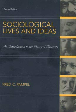Sociological Lives and Ideas by Fred C. Pampel, University of Colorado, Boulder - Second Edition, 2007 from Macmillan Student Store