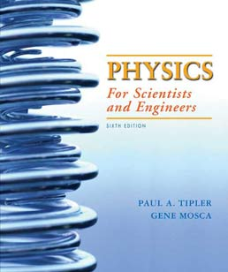 Physics for Scientists and Engineers Extended Version by Paul A. Tipler, Gene Mosca - Sixth Edition, 2008 from Macmillan Student Store