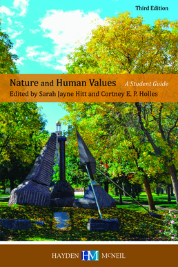 Nature and Human Values by Sarah Jayne Hitt; Cortney Holles - Third Edition, 2015 from Macmillan Student Store