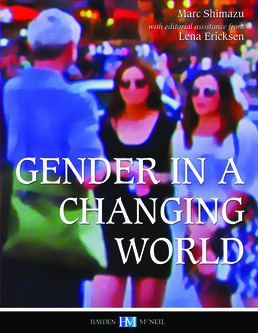 Gender in a Changing World by Lena Ericksen; Marc Shimazu - First Edition, 2015 from Macmillan Student Store