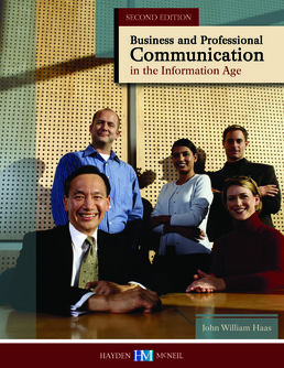 Business and Professional Communication in the Information Age by John William Haas - First Edition, 2015 from Macmillan Student Store