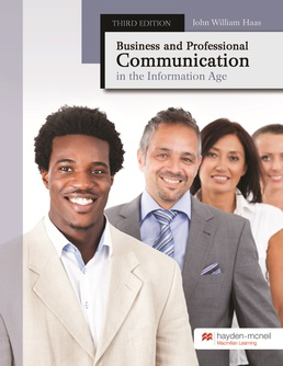 Business and Professional Communication in the Information Age by John William Haas - Third Edition, 2018 from Macmillan Student Store