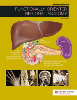 Functionally Oriented Regional Anatomy by Mohtashem Samsam, MD, PhD - Fourth Edition, 2017 from Macmillan Student Store