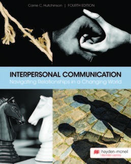 Interpersonal Communication by Carrie C. Hutchinson - Fourth Edition, 2017 from Macmillan Student Store