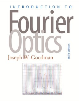 Introduction to Fourier Optics by Joseph W. Goodman - Third Edition, 2005 from Macmillan Student Store