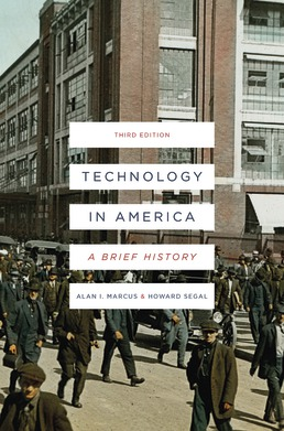 Technology in America by Alan I. Marcus; Howard Segal - Third Edition, 2018 from Macmillan Student Store