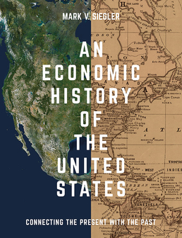 Economic History of the United States by Mark V. Siegler - First Edition, 2017 from Macmillan Student Store