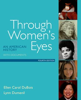 Through Women's Eyes by Ellen Carol DuBois; Lynn Dumenil - Fourth Edition, 2016 from Macmillan Student Store