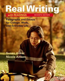 Real Writing with Readings by Susan Anker; Nicole Aitken - Seventh Edition, 2016 from Macmillan Student Store
