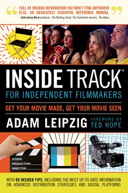 Inside Track for Independent Filmmakers by Adam Leipzig - First Edition, 2015 from Macmillan Student Store