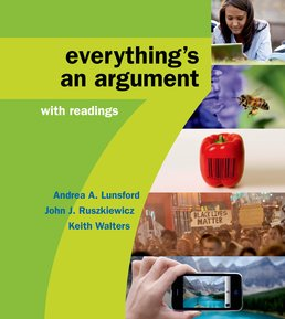 High School Version for Everything's an Argument with Readings by Andrea A. Lunsford; John J. Ruszkiewicz - Seventh Edition, 2016 from Macmillan Student Store
