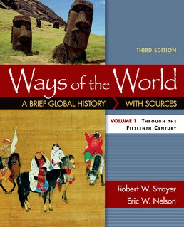 Ways of the World: A Brief Global History with Sources, Volume I by Robert W. Strayer; Eric Nelson - Third Edition, 2016 from Macmillan Student Store