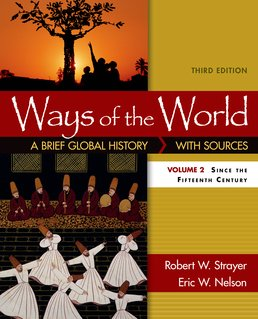 Ways of the World: A Brief Global History with Sources, Volume II by Robert W. Strayer; Eric Nelson - Third Edition, 2016 from Macmillan Student Store