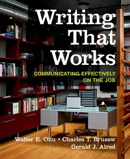 Writing That Works: Communicating Effectively on the Job by Walter E. Oliu; Charles T. Brusaw; Gerald J. Alred - Twelfth Edition, 2016 from Macmillan Student Store