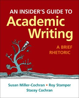 Insider's Guide to Academic Writing by Susan Miller-Cochran; Roy Stamper; Stacey Cochran - First Edition, 2016 from Macmillan Student Store