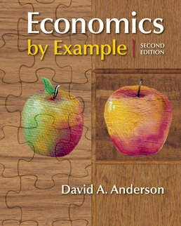 Economics by Example by David A. Anderson - Second Edition, 2016 from Macmillan Student Store