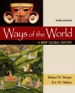Ways of the World: A Brief Global History, Combined Volume by Robert W. Strayer; Eric Nelson - Third Edition, 2016 from Macmillan Student Store