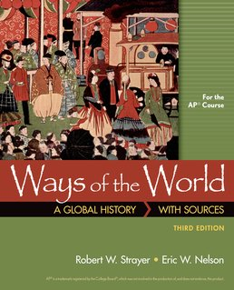 Ways of the World with Sources for AP® by Robert W. Strayer; Eric W. Nelson - Third Edition, 2016 from Macmillan Student Store