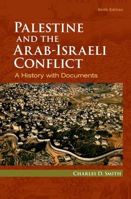 Palestine and the Arab-Israeli Conflict by Charles D. Smith - Ninth Edition, 2017 from Macmillan Student Store