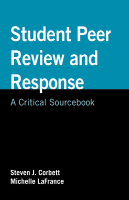 Student Peer Review and Response by Steven J. Corbett: Michelle LaFrance - First Edition, 2018 from Macmillan Student Store