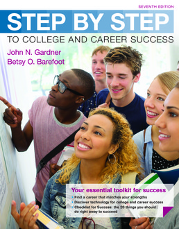 Step by Step to College and Career Success by John N. Gardner; Betsy O. Barefoot - Seventh Edition, 2017 from Macmillan Student Store