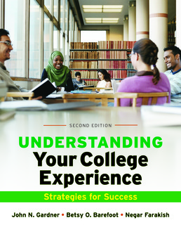 Understanding Your College Experience by John N. Gardner; Betsy O. Barefoot; Negar Farakish - Second Edition, 2017 from Macmillan Student Store