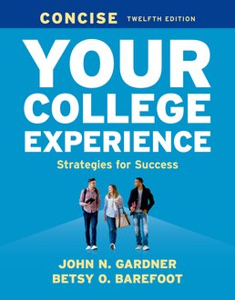 Your College Experience Concise by John N. Gardner; Betsy O. Barefoot - Twelfth Edition, 2017 from Macmillan Student Store
