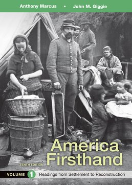 America Firsthand, Volume 1 by Anthony Marcus; John M. Giggie; David Burner - Tenth Edition, 2016 from Macmillan Student Store