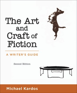 The Art and Craft of Fiction by Michael Kardos - Second Edition, 2017 from Macmillan Student Store