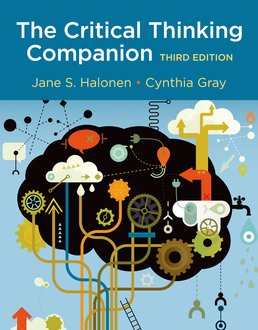 The Critical Thinking Companion by Jane S. Halonen; Cynthia Gray - Third Edition, 2016 from Macmillan Student Store