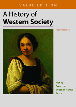 History of Western Society, Value Edition, Combined by John P. McKay; Clare Haru Crowston; Merry E. Wiesner-Hanks; Joe Perry - Twelfth Edition, 2017 from Macmillan Student Store