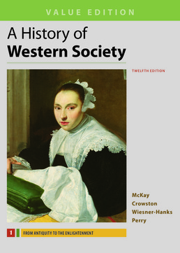 History of Western Society, Value Edition, Volume 1 by John P. McKay; Clare Haru Crowston; Merry E. Wiesner-Hanks; Joe Perry - Twelfth Edition, 2017 from Macmillan Student Store