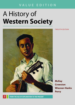 History of Western Society, Value Edition, Volume 2 by John P. McKay; Clare Haru Crowston; Merry E. Wiesner-Hanks; Joe Perry - Twelfth Edition, 2017 from Macmillan Student Store