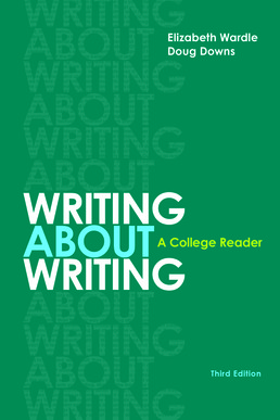 Writing about Writing by Elizabeth Wardle; Douglas Downs - Third Edition, 2017 from Macmillan Student Store
