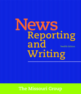 News Reporting and Writing by The Missouri Group - Twelfth Edition, 2017 from Macmillan Student Store