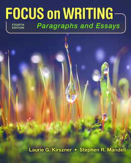 Focus on Writing: Paragraphs and Essays by Laurie G. Kirszner; Stephen R. Mandell - Fourth Edition, 2017 from Macmillan Student Store