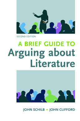 Brief Guide to Arguing about Literature by John Schilb; John Clifford - Second Edition, 2017 from Macmillan Student Store