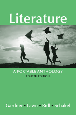 Literature: A Portable Anthology by Janet E. Gardner; Beverly Lawn; Jack Ridl; Peter Schakel  - Fourth Edition, 2017 from Macmillan Student Store