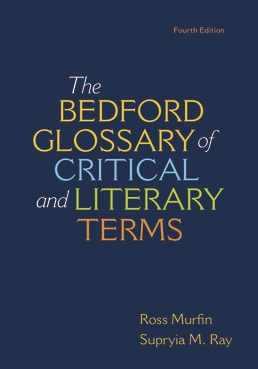 Bedford Glossary of Critical & Literary Terms by Ross C. Murfin; Supriya M. Ray - Fourth Edition, 2018 from Macmillan Student Store